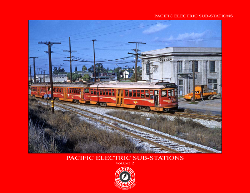 Pacific Electric Sub-stations Vol. 1